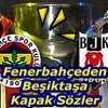 Fenerbahçeden Beşiktaşa Kapak Sözler