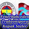Fenerbahçeden Trabzonspora Kapak Sözler