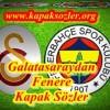 Galatasaraydan Fenere Kapak Sözler